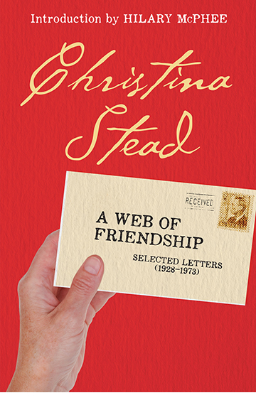 A Web of Friendship – Christina Stead
