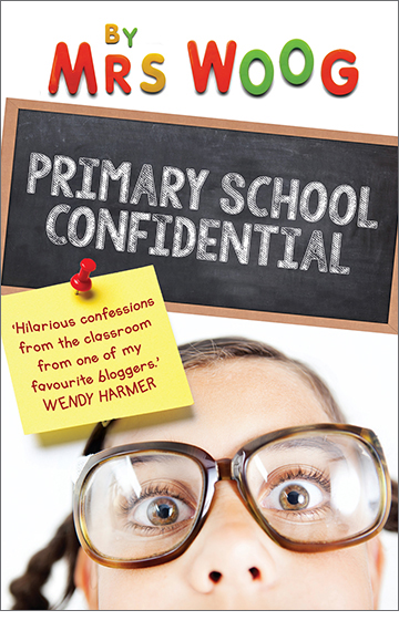 Primary School Confidential – Mrs Woog