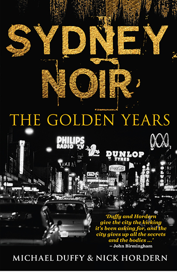 Sydney Noir – Michael Duffy and Nick Hordern