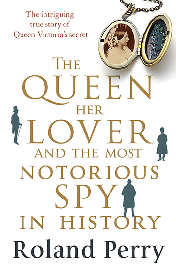 The Queen, Her Lover and the Most Notorious Spy in History – Roland Perry