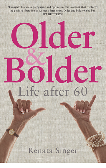Older and Bolder – Renata Singer