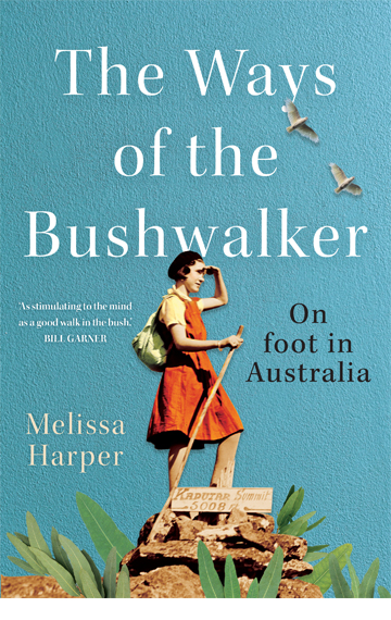 The Ways of the Bushwalker – Melissa Harper